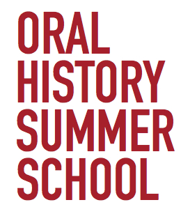 Oral History Summer School 2014
