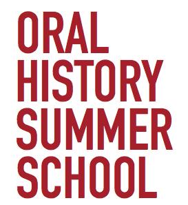 Oral History Summer School 2014